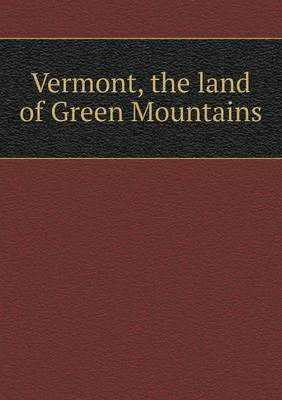 Vermont, the Land of Green Mountains