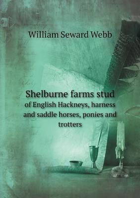 Shelburne Farms Stud of English Hackneys, Harness and Saddle Horses, Ponies and Trotters