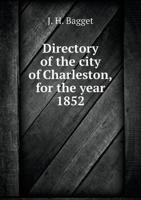 Directory of the City of Charleston, for the Year 1852