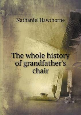 The Whole History of Grandfather's Chair