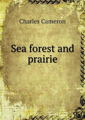 Sea Forest and Prairie