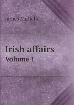 Irish Affairs Volume 1