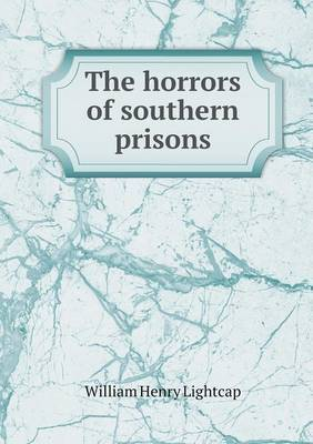 The Horrors of Southern Prisons
