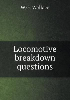 Locomotive Breakdown Questions