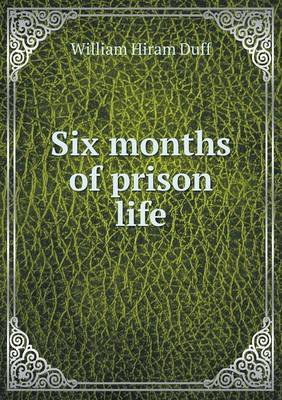 Six Months of Prison Life