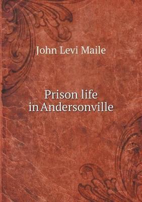Prison Life in Andersonville
