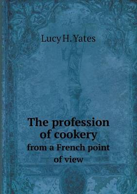 The Profession of Cookery from a French Point of View