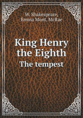 King Henry the Eighth the Tempest