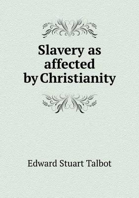 Slavery as Affected by Christianity