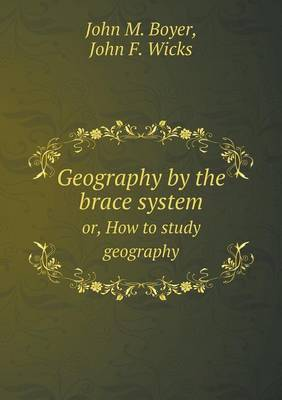 Geography by the Brace System Or, How to Study Geography