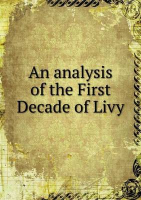 An Analysis of the First Decade of Livy