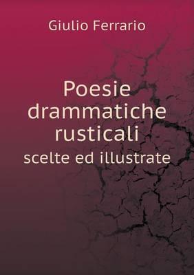 Poesie Drammatiche Rusticali Scelte Ed Illustrate