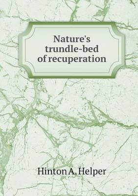 Nature's Trundle-Bed of Recuperation
