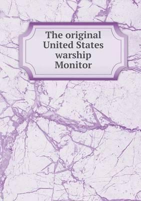 The Original United States Warship Monitor