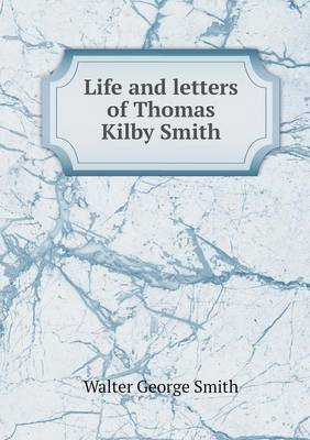 Life and Letters of Thomas Kilby Smith