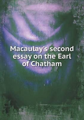 Macaulay's Second Essay on the Earl of Chatham