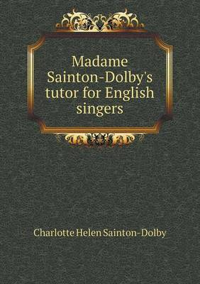 Madame Sainton-Dolby's Tutor for English Singers