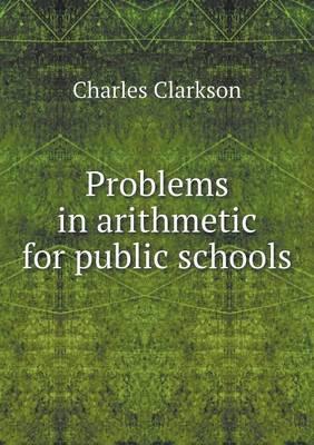 Problems in Arithmetic for Public Schools