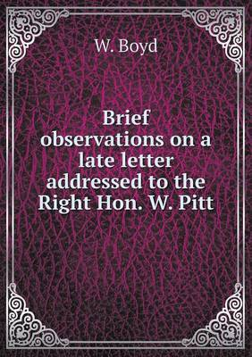 Brief Observations on a Late Letter Addressed to the Right Hon. W. Pitt