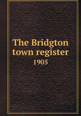 The Bridgton Town Register 1905