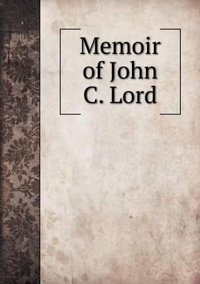 Memoir of John C. Lord