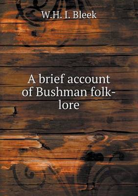 A Brief Account of Bushman Folk-Lore