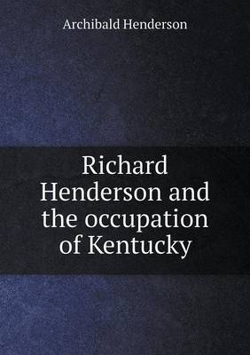 Richard Henderson and the Occupation of Kentucky