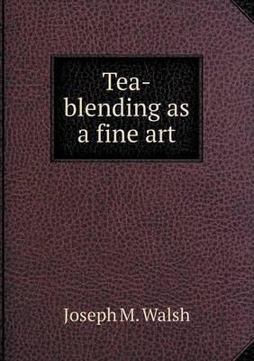 Tea-Blending as a Fine Art