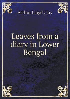 Leaves from a Diary in Lower Bengal