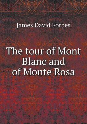 The Tour of Mont Blanc and of Monte Rosa