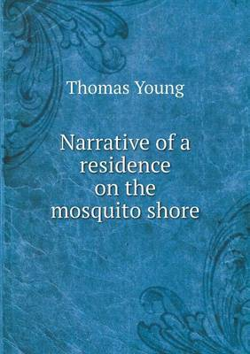 Narrative of a Residence on the Mosquito Shore