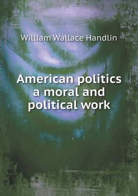 American Politics a Moral and Political Work