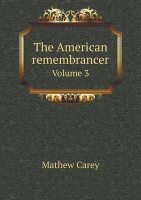 The American Remembrancer Volume 3