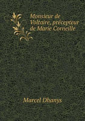 Monsieur de Voltaire, Precepteur de Marie Corneille