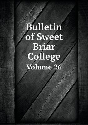 Bulletin of Sweet Briar College Volume 26