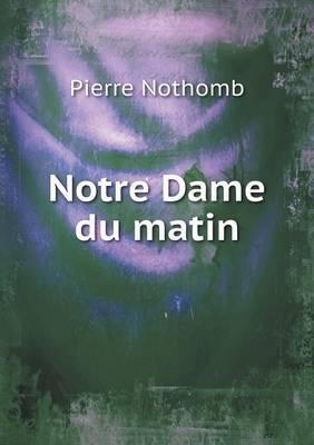Notre Dame Du Matin