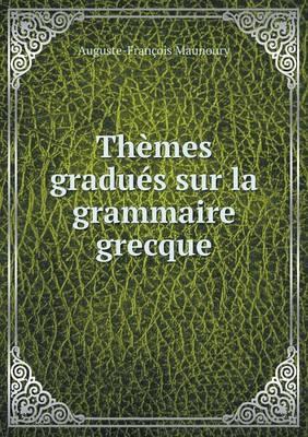 Themes Gradues Sur La Grammaire Grecque