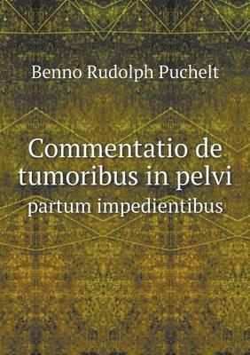 Commentatio de Tumoribus in Pelvi Partum Impedientibus