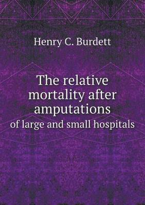 The Relative Mortality After Amputations of Large and Small Hospitals