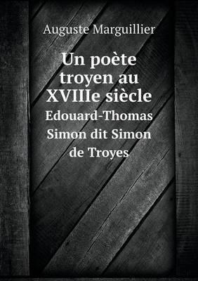 Un Poete Troyen Au Xviiie Siecle Edouard-Thomas Simon Dit Simon de Troyes