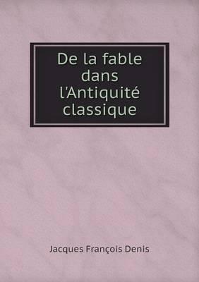 de La Fable Dans L'Antiquite Classique