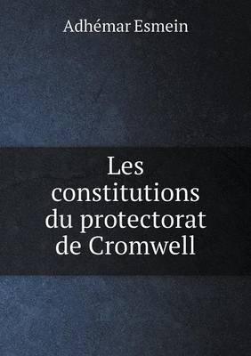 Les Constitutions Du Protectorat de Cromwell