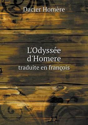 L'Odyssee D'Homere Traduite En Francois
