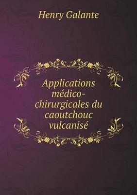 Applications Medico-Chirurgicales Du Caoutchouc Vulcanise