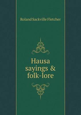 Hausa Sayings & Folk-Lore
