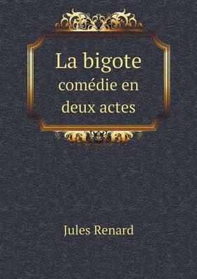 La Bigote Comedie En Deux Actes