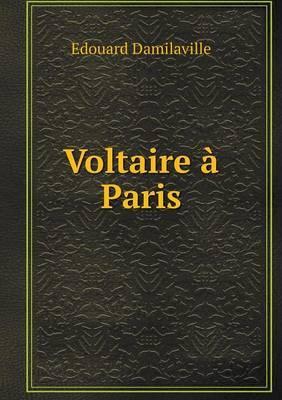 Voltaire a Paris