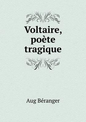 Voltaire, Poete Tragique