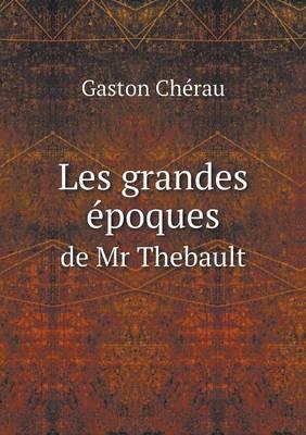 Les Grandes Epoques de MR Thebault