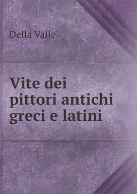 Vite Dei Pittori Antichi Greci E Latini